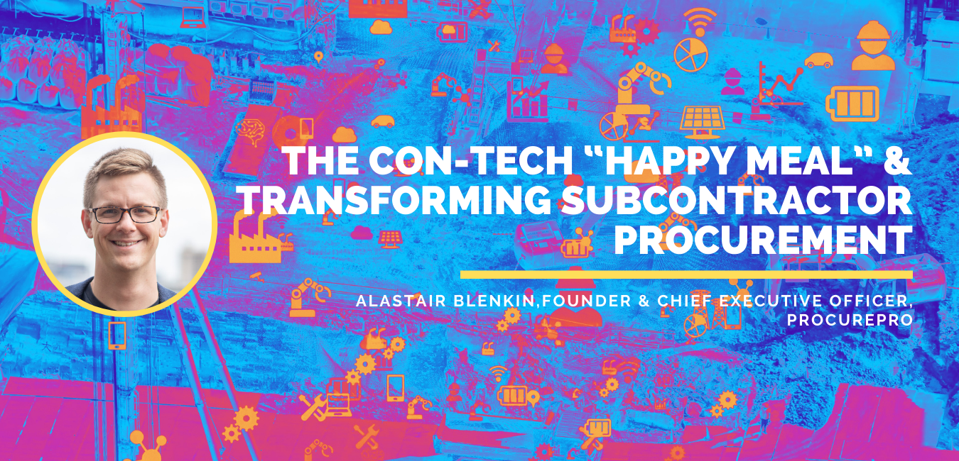 "The Con-Tech ""Happy Meal"" & transforming subcontractor procurement"
