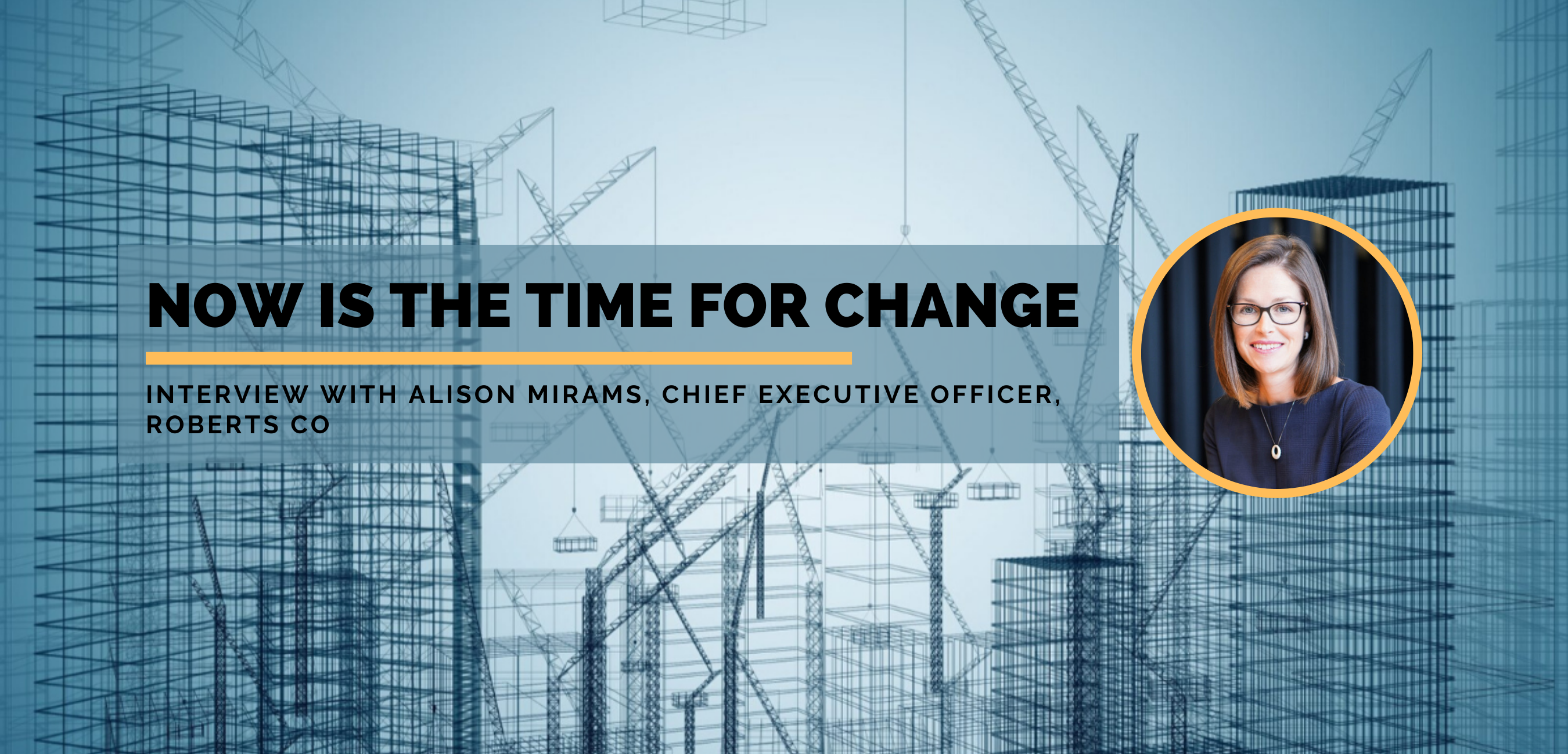 FuturePlace Interview Spotlight: Alison Mirams, Chief Executive Officer, Roberts Co