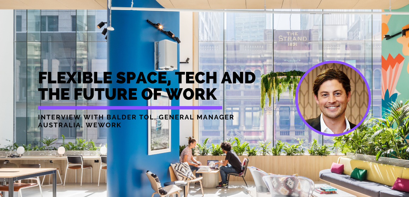 FuturePlace Interview Spotlight: Balder Tol, General Manager Australia WeWork