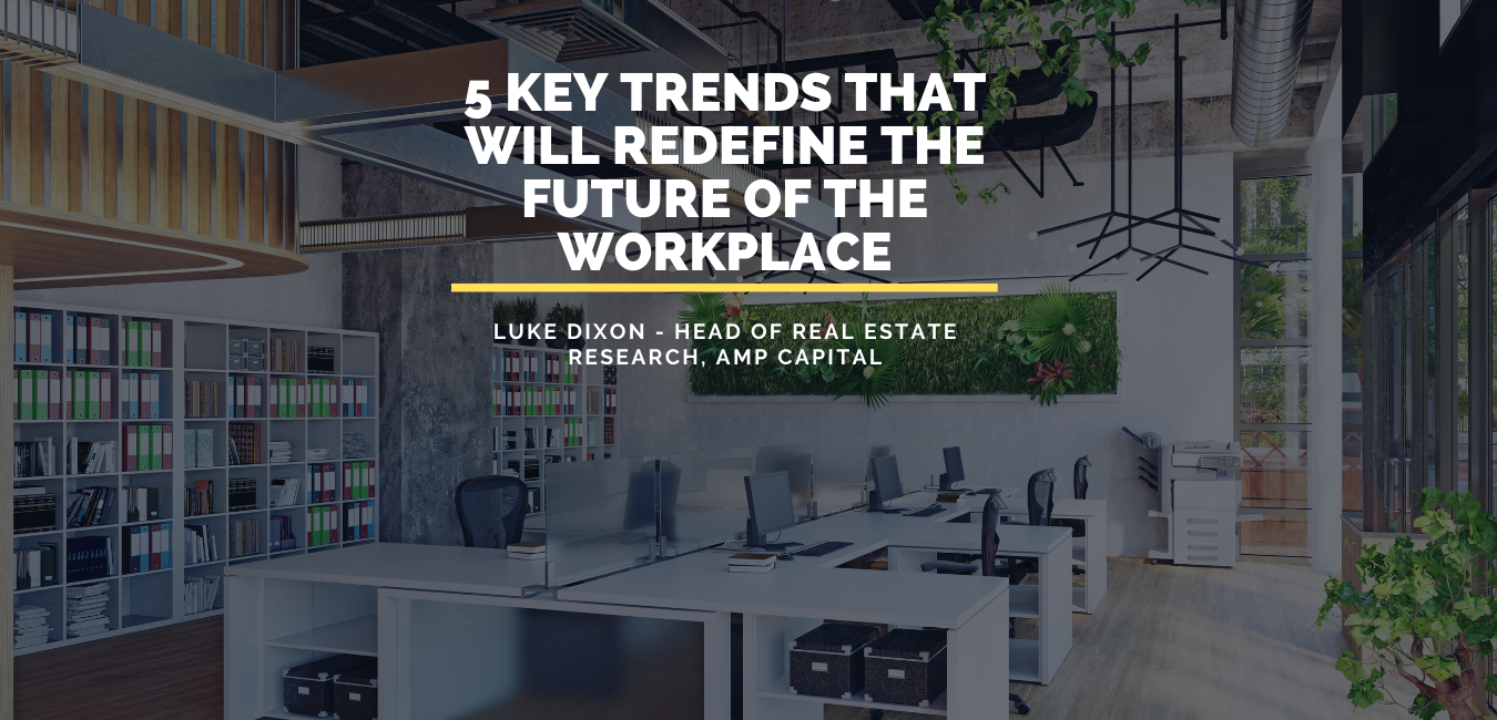 Five key trends that will redefine the future of the workplace