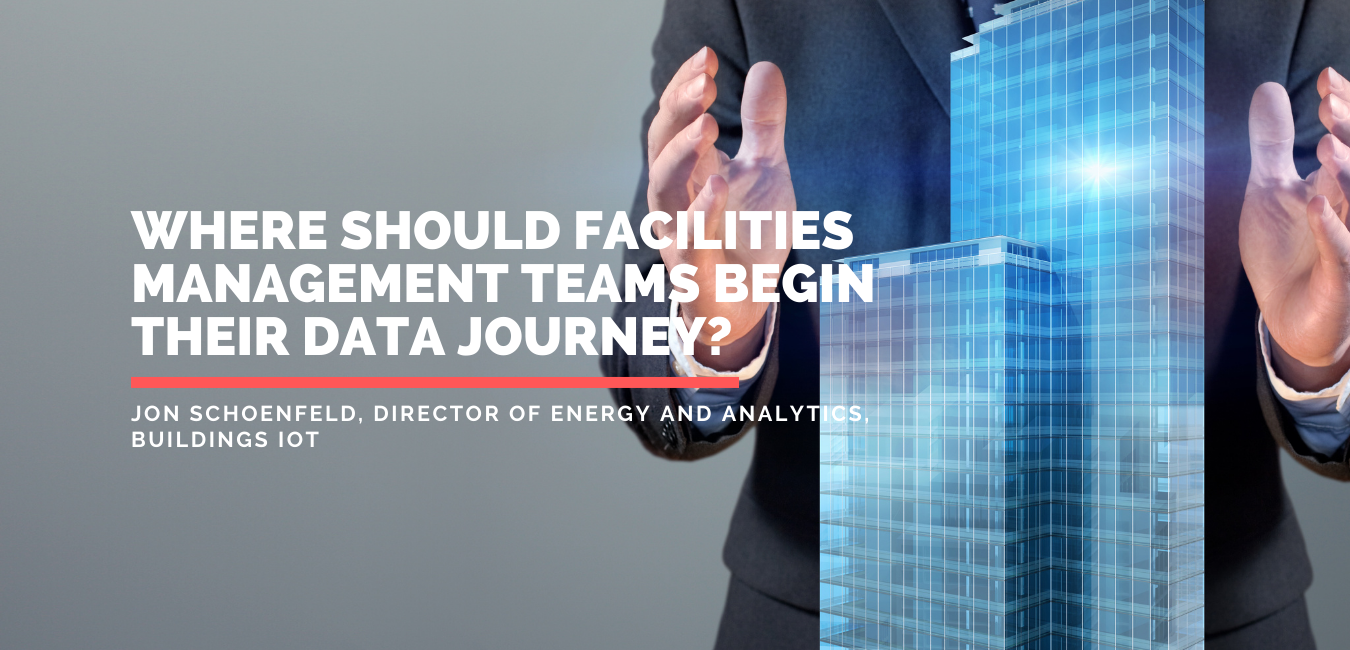 Where should facilities management teams begin their data journey