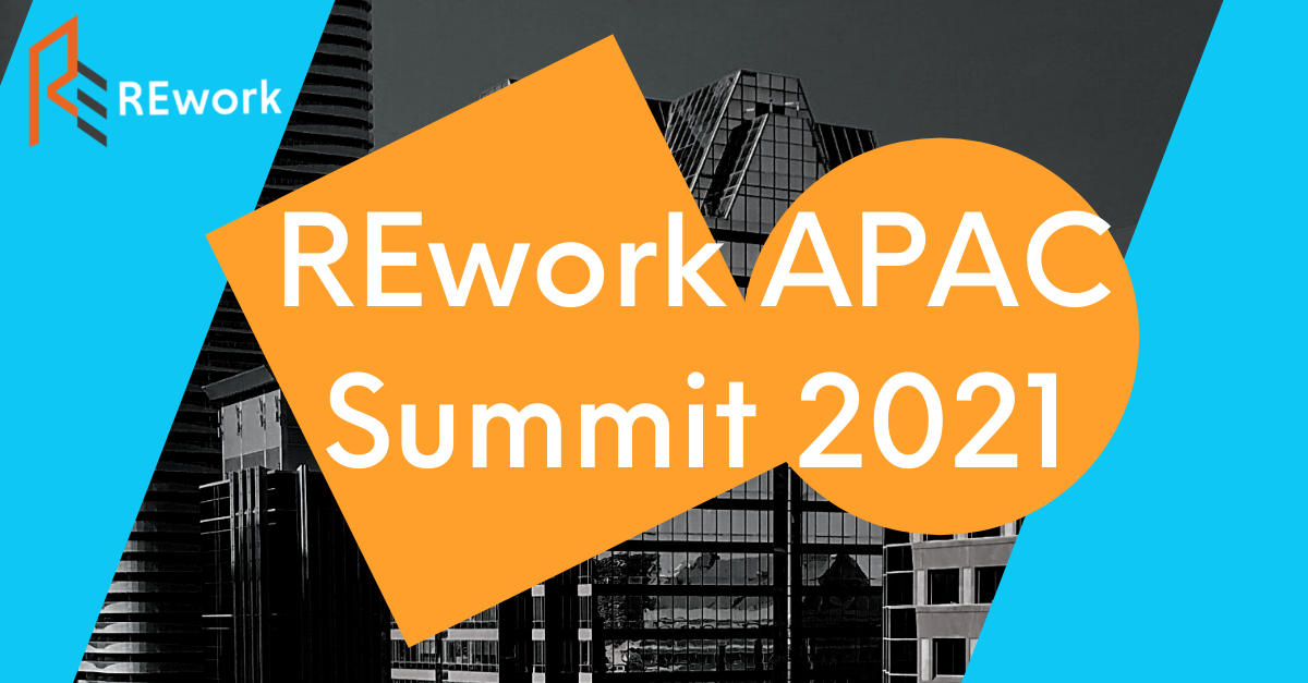 REwork APAC Summit: 17-18 November, 2021