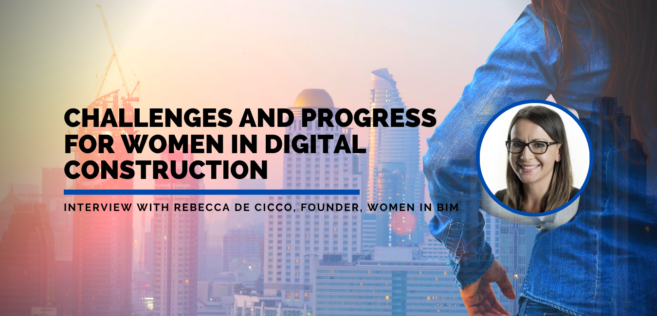FuturePlace Interview Spotlight: Rebecca De Cicco, Women in BIM